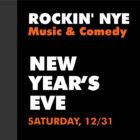 ROCKIN' NYE: Music & Comedy